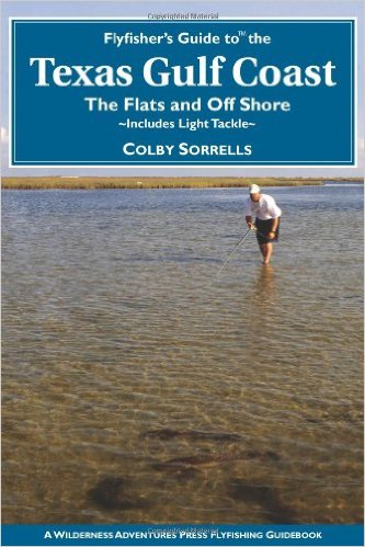Flyfisher's Guide to the Texas Coast: Includes Light Tackle